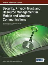 Security, Privacy, Trust, and Resource Management in Mobile and Wireless Communications