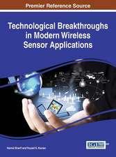 Technological Breakthroughs in Modern Wireless Sensor Applications