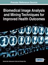 Biomedical Image Analysis and Mining Techniques for Improved Health Outcomes