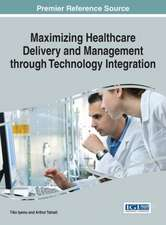 Maximizing Healthcare Delivery and Management Through Technology Integration:  Industrial Applications and Performance Models