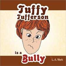 Tuffy Tufferson Is a Bully