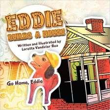 Eddie Builds a House