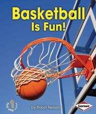 Basketball Is Fun!
