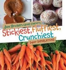 Stickiest, Fluffiest, Crunchiest:  Super Superlatives