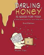 Darling, Honey Is Good for You!