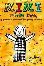 Mimi Volume Two, a Picture Story Book for Young Children