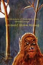 The Adventures of Huckleberry Finn, Werewolf Slayer; Werewolf Storm Rising