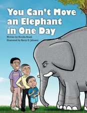 You Can't Move an Elephant in One Day