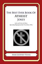 The Best Ever Book of Atheist Jokes