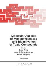Molecular Aspects of Monooxygenases and Bioactivation of Toxic Compounds