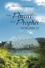 The Pontiff and the Prophet Volume II