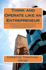 Think and Operate Like an Entrepreneur