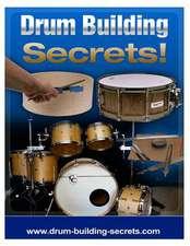 Drum Building Secrets!