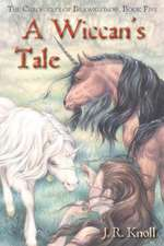 A Wiccan's Tale, the Chronicles of Brawrloxoss, Book 5