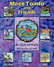Meet Toado and Friends:  A Book from the Toado and Friends Series