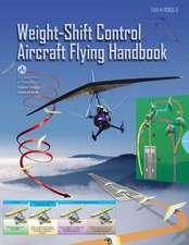 Weight Shift Control Aircraft Flying Handbook