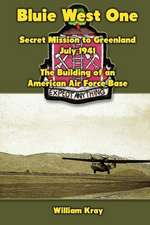 Bluie West One:  The Building of an American Air Force Base