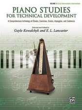 Piano Studies for Technical Development, Vol 1: A Comprehensive Anthology of Etudes, Exercises, Scales, Arpeggios, and Cadences