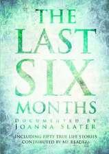 The Last Six Months