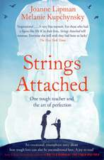 Strings Attached: One Tough Teacher and the Art of Perfection