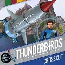 Thunderbirds Are Go: Crosscut