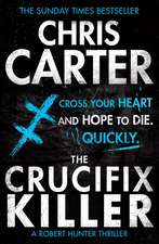 The Crucifix Killer: A brilliant serial killer thriller, featuring the unstoppable Robert Hunter