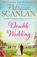 Double Wedding: Warmth, wisdom and love on every page - if you treasured Maeve Binchy, read Patricia Scanlan