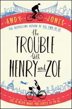 The Trouble with Henry and Zoe