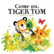 Come On, Tiger Tom