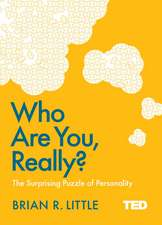 Who Are You, Really?: The Surprising Puzzle of Personality