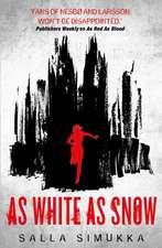 Simukka, S: As White as Snow