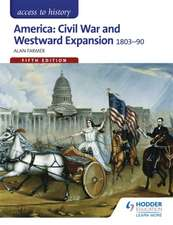 The American Civil War: Causes, course and consequences, 1803-90