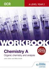 OCR A-Level Chemistry A Workbook: Organic Chemistry and Analysis