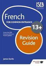 Savile, J: French for Common Entrance 13+ Revision Guide