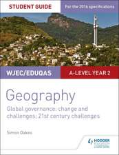 WJEC/Eduqas A-Level Geography Student Guide 5: Global Governance: Change and Challenges; 21st Century Challenges