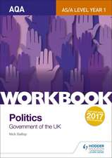 AQA AS/A-Level Politics Workbook: Government of the UK