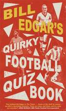 Edgar, B: Bill Edgar's Quirky Football Quiz Book