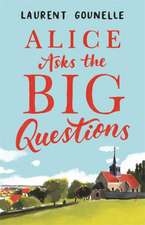 Alice Asks the Big Questions