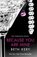 Kery, B: Because You Are Mine Complete Novel