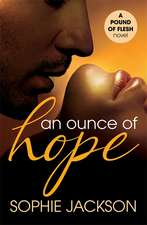 An Ounce of Hope: A Pound of Flesh Book 2