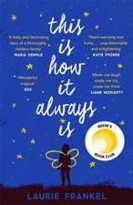 This Is How It Always Is: The warm and uplifting novel about a family keeping a big secret