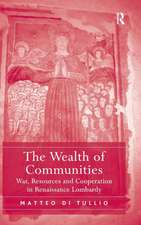 The Wealth of Communities:  War, Resources and Cooperation in Renaissance Lombardy