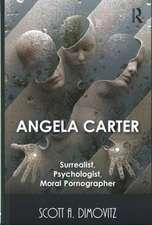 Angela Carter: Surrealist, Psychologist, Moral Pornographer