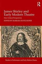 James Shirley and Early Modern Theatre