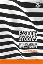 Fashion Studies: Research Methods, Sites, and Practices