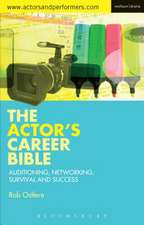 The Actor's Career Bible: Auditioning, Networking, Survival and Success