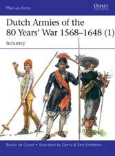 Dutch Armies of the 80 Years' War 1568–1648 (1): Infantry
