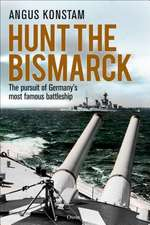 Hunt the Bismarck: The pursuit of Germany's most famous battleship