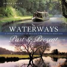 Waterways Past & Present: A Unique Portrait of Britain's Waterways Heritage