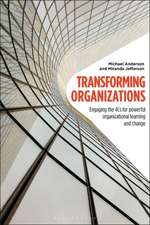 Transforming Organizations: Engaging the 4cs for Powerful Organizational Learning and Change
